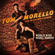 Tom Morello: The Nightwatchman World Wide Rebel Songs