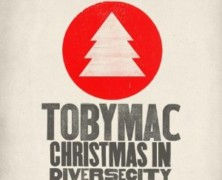 Tobymac- Christmas in Diverse City