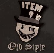 Item 9 & the Mad Hatters- Old Style