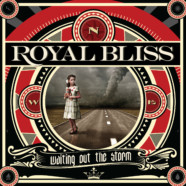 Royal Bliss- Waiting Out the Storm