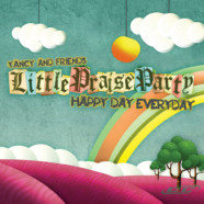 Yancy- Happy Little Praise Party Happy Day Everyday