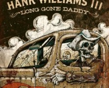 Hank III- Long Gone Daddy