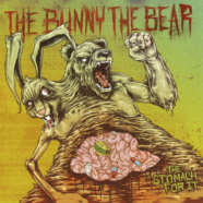 The Bunny The Bear- The Stomach For It
