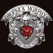 Dropkick Murphys- Signed and Sealed in Blood review