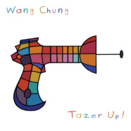 Wang Chung- Tazer Up! review