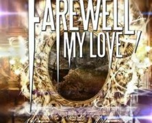 Farewell My Love- Mirror, Mirror review