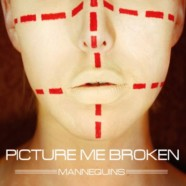 Picture Me Broken- Mannequins review
