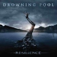 Drowning Pool- Resilience review