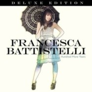 Francesca Battistelli- Hundred More Years Deluxe Edition review
