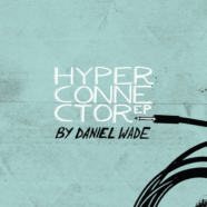 Daniel Wade- Hyperconnector review