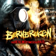 BornBroken: The Healing Powers of Hate review
