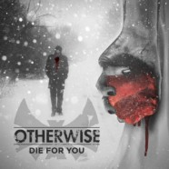"Otherwise to tour with Sevendust, Three Days Grace; ""Die For You"" hits radio"
