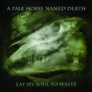 A Pale Horse Named Death: Lay My Soul to Waste review