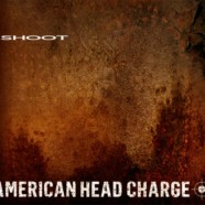 American Head Charge: Shoot EP review
