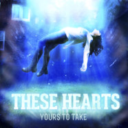 These Hearts: Yours to Take review