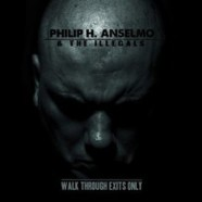 Philip H. Anselmo & The Illegals: Walk Through Exits Only