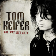 Tom Keifer talks The Way Life Goes