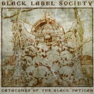Black Label Society reveal track listing, single and cover art for Catacombs of The Black Vatican