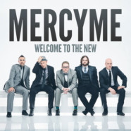 MercyMe to release Welcome to the New on April 8
