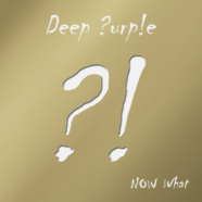 Deep Purple set to release Now What?! GOLD Edition