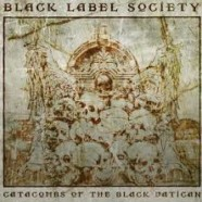 Black Label Society: Catacombs of The Black Vatican review
