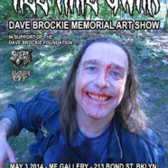 Dave Brockie Memorial Art Show to open at MF Gallery on  May 3rd, 2014