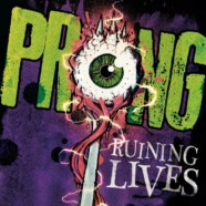 Prong: Ruining Lives review