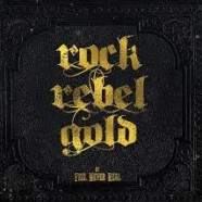 Feel Never Real: Rock Rebel Gold review