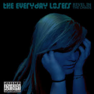 The Everyday Losers: Revel in the Chaos review