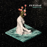 Flyleaf: Between The Stars review