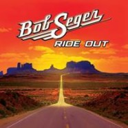 "Bob Seger's new album ""Ride Out"" available for pre-order"