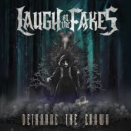Laugh At The Fakes post Lyric Video 'Death Awaits'; New Album Out 'Dethrone The Crown'