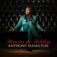 Anthony Hamilton: Home For The Holidays review