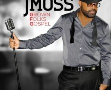 J Moss: Grown Folks Gospel review