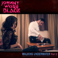 Johnny Wore Black: Walking Under Water Pt. 2 review