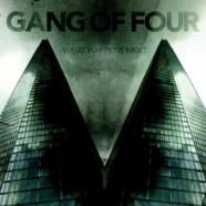 Gang Of Four: What Happens Next review