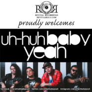 Uh Huh Baby Yeah! To Sign With Revival Recordings
