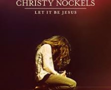 Christy Nockels: Let It Be Jesus review