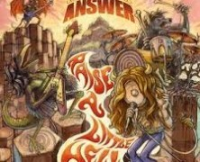The Answer: Raise A Little Hell review