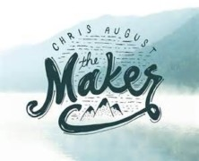 Chris August: The Maker review