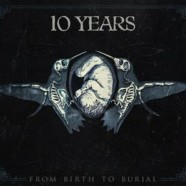 10 Years: From Birth to Burial review