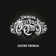 Damian Murdoch Trio: Electric Tentacles review