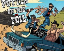 Puttin On The Foil: Fire Up, Ready To Roll review