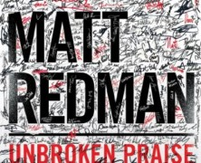 Matt Redman: Unbroken Praise review