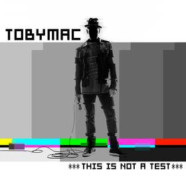 Tobymac announces This Is Not A Test album and tour
