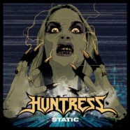 Huntress to release Album Static on September 25 On Napalm Records