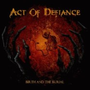 Act Of Defiance: Birth And The Burial review