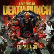 Five Finger Death Punch: Got Your Six review