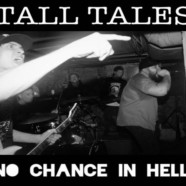 Tall Tales: No Chance In Hell
