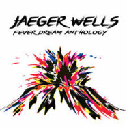 Review: Jaeger Wells – Fever Dream Anthology